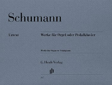 (Schumann: Works for Organ or Pedalpiano (Henle Urtext))