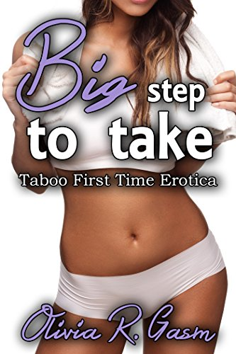 Big Step to Take: Taboo First Time -