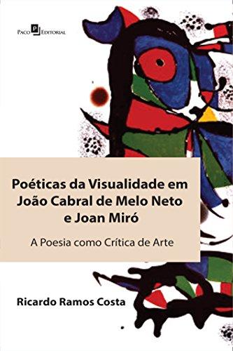 Poéticas da Visualidade em João Cabral de Melo Neto e Joan Miró. A Poesia Como Crítica de Arte