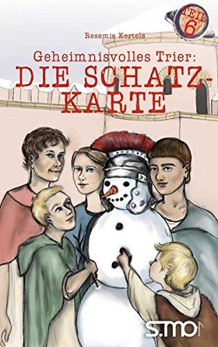 Geheimnisvolles Trier: Die Schatzkarte Taschenbuch – 14. November 2017 Resemie Kertels Stephan Moll Verlag 3947470061 empfohlenes Alter: ab 7 Jahre