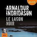 Le Lagon noir (Commissaire Erlendur Sveinsson 14) | Arnaldur Indridason