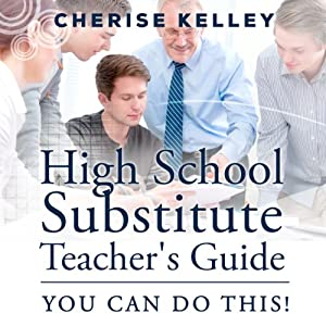 High School Substitute Teacher's Guide: You Can Do This! Audiobook