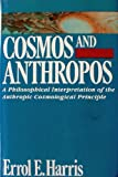 Cosmos and Anthropos : A Philosophical Interpretation of the Anthropic Cosmological Principle, Harris, Errol E., 0391036947