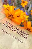 After the Rains and Other Stories, Hettie Ashwin, 1493718959