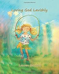 Loving God Lavishly