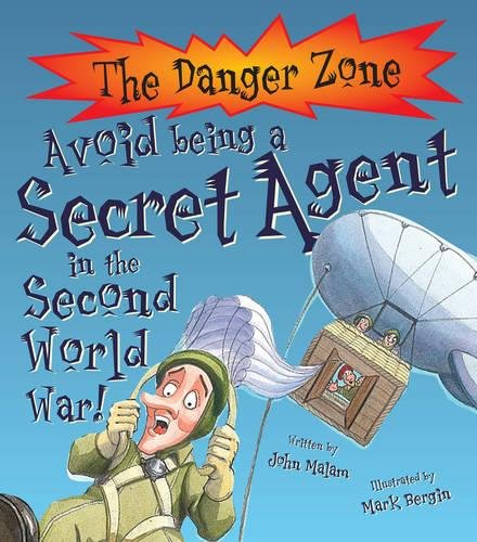 Read Online Avoid Being a Secret Agent in the Second World War! (The Danger Zone) PDF