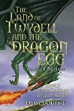The Land of Twydell and the Dragon Egg - Book 2  in the Tales of Avalon Series