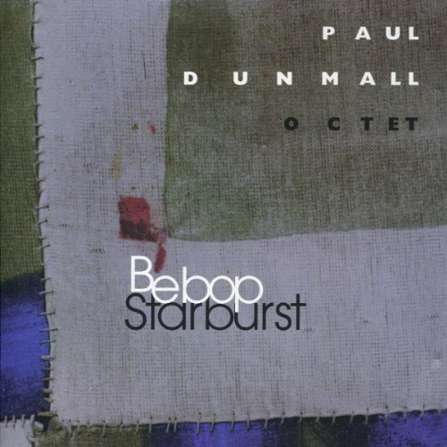 Bebop Starburst by Paul Dunmall (2002-07-22) ()
