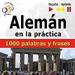 Alemán en la práctica: 1000 palabras y frases básicas (Escucha & Aprende) | Dorota Guzik