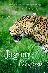 Jaguar Dreams (The New Dimensions Trilogy Book 3)