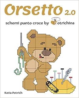 Orsetto 2 0 Schemi Punto Croce By Potrichina Italian