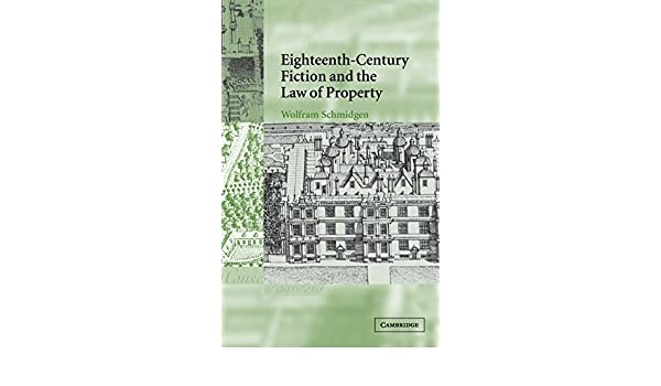 Eighteenth-Century Fiction and the Law of Property