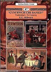 Gym' Rwch Chi Baned?: Traddodiad Y Te Cymreig (Llyfrau Llafar Gwlad)