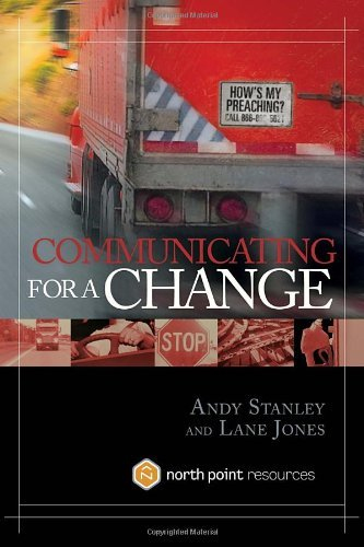 Communicating for a Change Seven Keys to Irresistible Communication by Stanley, Andy, Jones, Lane [Multnomah Books,2006] (Hardcover)
