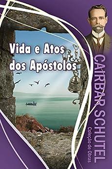 Vida e atos dos apóstolos (Coleção Cairbar Schutel) por [Schutel, Cairbar]