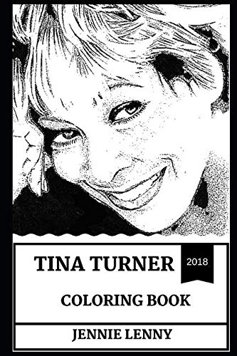 Tina Turner Coloring Book: Grammy Award Winner and Legendary Afro American Artist, American Queen of Rock and Roll Inspired Adult Coloring Book (Tina Turner Books)