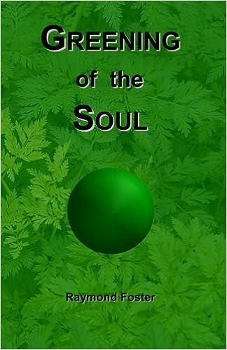 Livres électroniques gratuits téléchargeables Greening of the Soul PDF