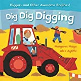 Dig Dig Digging: Padded Board Book (Awesome Engines)