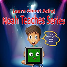 Adhd And Special Education >> Amazon Com Learn About Adhd Noah Teaches Series Special Needs