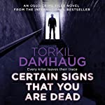 Certain Signs That You Are Dead: Oslo Crime Files, Book 4 | Torkil Damhaug,Robert Ferguson - translator