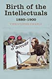 img - for Birth of the Intellectuals: 1880-1900 by Christophe Charle (2015-07-27) book / textbook / text book