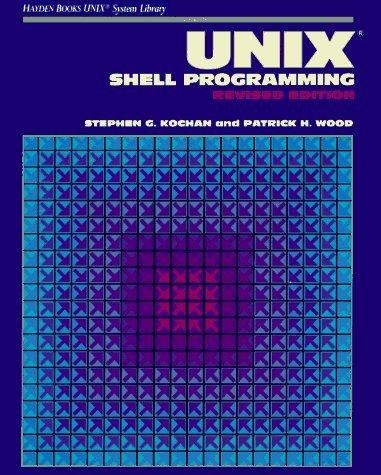 UNIX Shell Programming, Revised Edition by Stephen G. Kochan (1989-12-01) by Sams