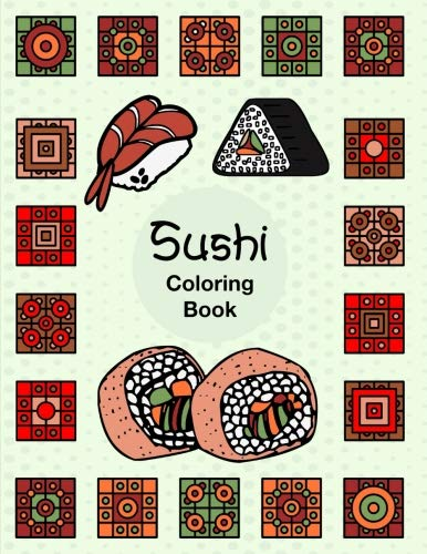 Sushi: Easy Fun Activity Coloring Book For Sushi Lover Fish Rice Roll Japanese Dishes With Geometric Box Pattern by Hillrocks Coloring Book