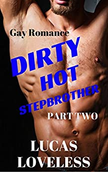 Download for free Gay Romance: Dirty Hot Stepbrother Part Two