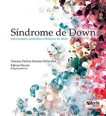 Síndrome de Down. Informações Caminhos e Histórias de Amor from Phorte
