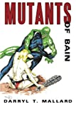 Mutants of Bain, Darryl T. Mallard, 1452099782