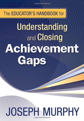 The Educator′s Handbook for Understanding and Closing Achievement Gaps