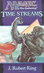 Time Streams (Magic the Gathering: Artifacts Cycle, Book 3) (Bk. 3)