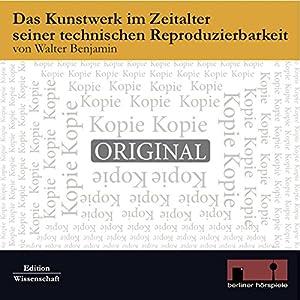 Das Kunstwerk im Zeitalter seiner technischen Reproduzierbarkeit Audiobook