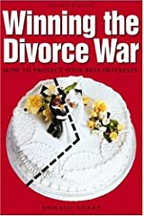 Winning the Divorce War: How to Protect Your Best Interests Paperback