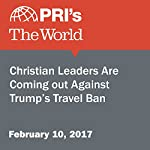 Christian Leaders Are Coming Out Against Trump's Travel Ban   Matthew Bell