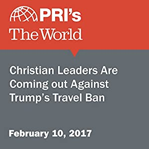 Christian Leaders Are Coming Out Against Trump's Travel Ban