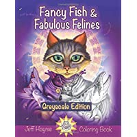 Fancy Fish and Fabulous Felines: Grayscale Edition: A fishy feline coloring book