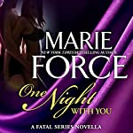 One Night With You: A Fatal Series Prequel Novella | Marie Force