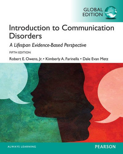 Introduction to Communication Disorders: A Lifespan Evidenced-based Approach