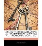 img - for Signaux T L Graphiques Adapt?'s Au Nouveau Langage Convenu: Classification Des Signes, Etc (Paperback)(French) - Common book / textbook / text book
