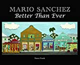 Mario Sanchez: Better Than Ever