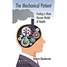 The Mechanical Patient: Finding a More Human Model of Health