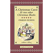A Christmas Carol: And Two Other Christmas Books