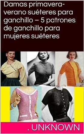 .com: Damas primavera-verano suéteres para ganchillo – 5 patrones
