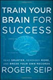 Train Your Brain for Success, Roger Seip, 1118275195
