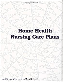 Home Health Nursing Care Plans For 9780983803829 Amazon Books