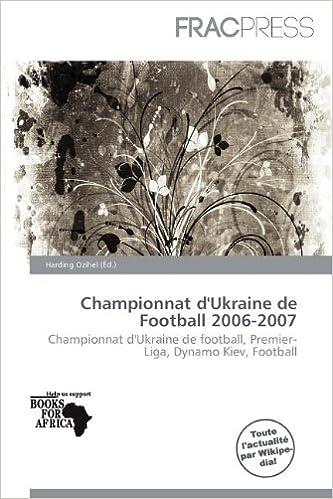 Livres Championnat D'Ukraine de Football 2006-2007 pdf