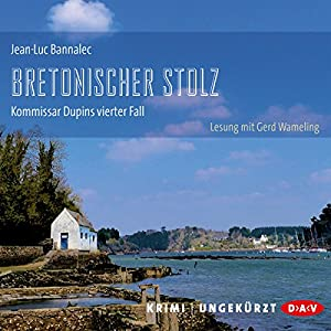 Bretonischer Stolz (Kommissar Dupin 4) Audiobook