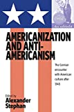 img - for Americanization and Anti-americanism: The German Encounter with American Culture after 1945 book / textbook / text book