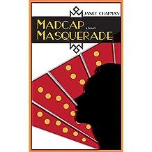 Madcap Masquerade: A Novel